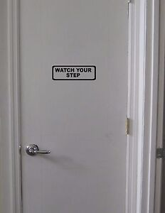 WATCH-YOUR-STEP-Sticker-Sign-Vinyl-Decal