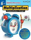 Speed & Accuracy  : Multiplying Numbers 1-9 by Kumon Publishing North America, Inc (Paperback / softback, 2013)