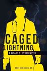 Caged Lightning by Dr Brent Rock Russell (Paperback / softback, 2016)
