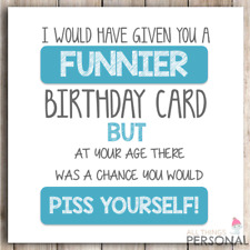 Funny Birthday Card Dad Brother Uncle Friend Grandad Son Humour Joke 40 50 60 70