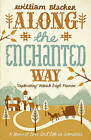 Along the Enchanted Way: A Story of Love and Life in Romania by William Blacker (Paperback, 2010)