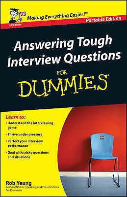 """""""AS NEW"""" Rob Yeung, Answering Tough Interview Questions For Dummies, Paperback B"""
