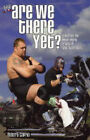 Are We There Yet?: Tales from the Never-ending Travels of WWE Superstars by Robert Caprio (Paperback, 2005)
