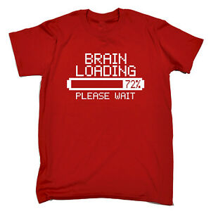 Details About Brain Loading Please Wait T SHIRT Tee Novelty Funny Birthday Gift Present Him