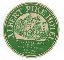 1930s Luggage Label Albert Pike Hotel Little Rock Arkansas