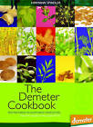 The Demeter Cookbook: Recipes Based on Biodynamic Ingredients, from the Kitchen of the Lukas Klinik by Hermann Spindler (Hardback, 2008)