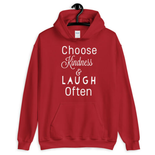 Chose Kindness And Laugh Often Unisex Hoodie