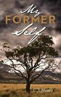 My Former Self by C T Musca (Paperback / softback, 2013)