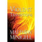 Violent Transitions 9781630843755 by Matthew Minigell Paperback