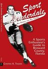 Sport Lauderdale: Big Names and Big Games by Cynthia A Thuma (Paperback / softback, 2007)