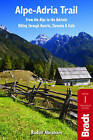 Alpe-Adria Trail: From the Alps to the Adriatic: Hiking Through Austria, Slovenia & Italy by Rudolf Abraham (Paperback, 2016)