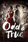 Odd & True by Cat Winters (Hardback, 2017)