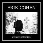 ERIK COHEN - WEISSES RAUSCHEN CD NEU