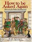 How to be Asked Again by Rosie Nickerson, Oliver Preston (Hardback, 2009)