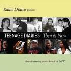 Teenage Diaries: Then and Now by Radio Diaries, Joe Richman (CD-Audio, 2015)