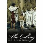 The Calling 9781434317865 by M. D. Denny Sisson Book