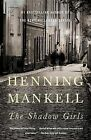 The Shadow Girls by Henning Mankell (Paperback / softback, 2013)
