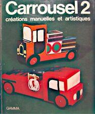 PILAR RUIZ/THERESE POYAS carrousel 2 - creation manuelles & artistiques 1974++