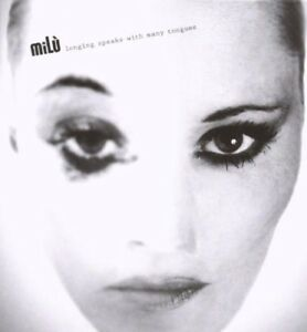 MILU-Longing-speaks-with-many-tongues-CD-NUOVO