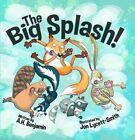 The Big Splash! by A. H. Benjamin (Hardback, 2014)