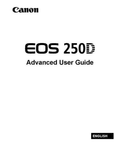 CANON EOS 250D CAMERA PRINTED ADVANCED USER MANUAL GUIDE HANDBOOK 495 PAGES A5