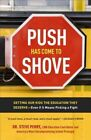 Push Has Come to Shove: Getting Our Kids the Education They Deserve-Even If It Means Picking a Fight by Dr. Steve Perry (Paperback / softback, 2012)