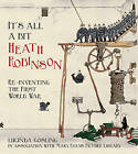 It's All a Bit Heath Robinson: Re-Inventing the First World War by Gosling In Association With Mary Evans Picture Library, Lucinda (Paperback, 2015)