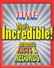 Time for Kids: That's Incredible!: The World's Most Unbelievable Facts & Records by Time Inc Home Entertaiment (Hardback, 2011)