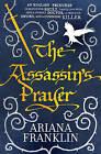 The Assassin's Prayer by Ariana Franklin (Hardback, 2010)
