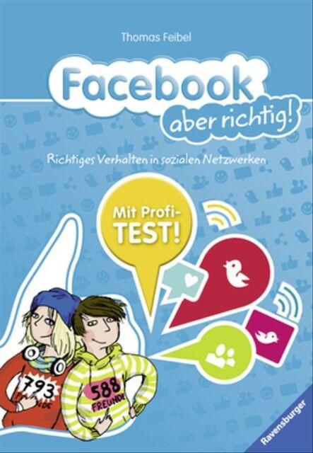 Facebook aber richtig!: Richtiges Verhalten in sozialen Netzwerken - Thomas Feib