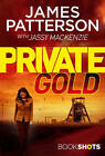 Private Gold: Bookshots by James Patterson (Paperback, 2017)