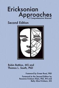 Ericksonian Approaches: A Comprehensive Manual by Rubin Battino, Thomas L....