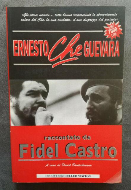Ernesto Che Guevara raccontato da Fidel Castro, Newton Compton, 1a ed, 1997.