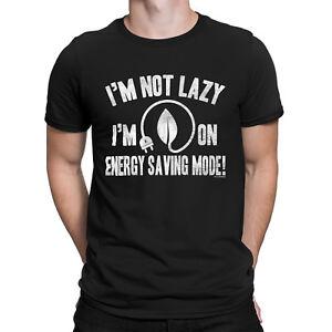 9791955b9 IM NOT LAZY IM ON ENERGY SAVING MODE Mens Funny T-Shirt ...