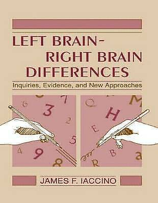 1 of 1 - Left Brain - Right Brain Differences: Inquiries, Evidence, and New Approaches b