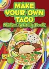 Make Your Own Taco Sticker Activity Book by Ellen Christiansen Kraft (Paperback, 2012)