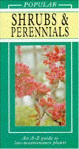 Popular Shrubs & Perennials: An a-Z Guide to Low-Maintenance Plants (Popular Se