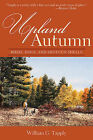 Upland Autumn: Birds, Dogs, and Shotgun Shells by William G Tapply (Paperback / softback, 2013)