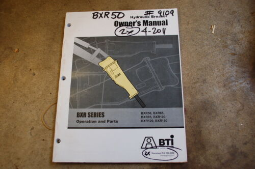 BTI BXR 50 65 85 100 120 160 Hammer Owner Operator Operation Maintenance Manual