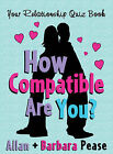 How Compatible Are You?: Your Relationship Quizbook by Allan Pease, Barbara Pease (Hardback, 2005)