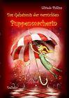 Das Geheimnis der verrückten Puppenmacherin von Elfriede Philipp (2012, Taschenbuch)