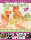 Complete Photo Guide to Ribbon Crafts: Over 750 Photos, Bows, Flowers, Embroidery, Weaving, Ruching, Scrapbooking, 50 Projects by Elaine Schmidt (Paperback, 2010)