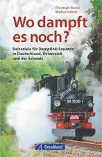 Fachbuch Wo dampft es noch? Reiseziele für Dampflok-Fans in DE, AU und CH NEU