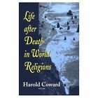Life After Death in World Religions by Coward (Paperback, 1997)