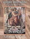 Come & See Catholic Bible Study  : Isaiah by Laurie Watson Manhardt, Monsignor Charles Kosanke (Paperback / softback, 2011)