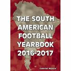 The South American Football Yearbook: 2016-2017 by Gabriel Mantz (Paperback, 2016)