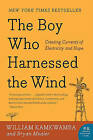 The Boy Who Harnessed the Wind: Creating Currents of Electricity and Hope by William Kamkwamba, Bryan Mealer (Paperback / softback)