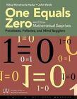 One Equals Zero and Other Mathematical Surprises by Nitsa Movshovitz-Hadar, John Webb (Paperback, 2013)