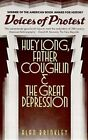 Voices of Protest: Huey Long, Father Coughlin, and the Great Depression by Alan Brinkley (Paperback, 1983)