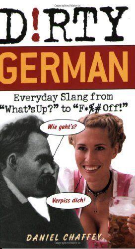 Dirty German: Everyday Slang from (Dirty Everyday   eBay